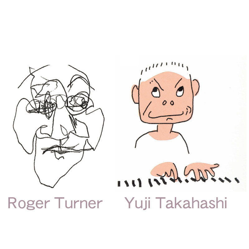 Music DUO where Roger Turner Yuji Takahashi stands up